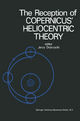 The Reception of Copernicus' Heliocentric Theory: Proceedings of a Symposium Organized by the Nicolas Copernicus Committee of the