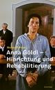 Anna Göldi - Hinrichtung und Rehabilitierung - Walter Hauser
