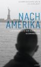 Nach Amerika - Susann Bosshard-Kälin; Leo Schelbert