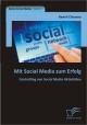 Mit Social Media zum Erfolg: Controlling von Social Media Aktivitäten - Kawrit Chanana
