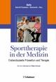 Sporttherapie in der Medizin - Evidenzbasierte Prävention und Behandlung