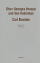 Über Georges Braque und den Kubismus - Carl Einstein