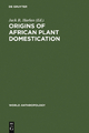 Origins of African Plant Domestication - Jack R. Harlan