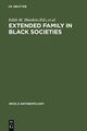 Extended Family in Black Societies - Edith M. Shimkin;  Dennis A. Frate