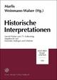 Historische Interpretationen - Marlis Weinmann-Walser (†