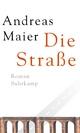 Die Straße - Andreas Maier