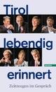 Tirol lebendig erinnert - Tiroler Tageszeitung;  ORF Tirol;  Casinos Austria