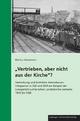 """""""Vertrieben, aber nicht aus der Kirche"""" - Markus Wustmann"""