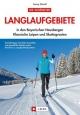 Die schönsten Langlaufgebiete - Georg Weindl