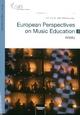 European Perspectives on Music Education 2 - Isolde Malmberg; Adri de Vugt