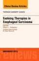 Evolving Therapies in Esophageal Carcinoma, an Issue of Thoracic Surgery Clinics