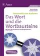 Das Wort und die Wortbausteine - Denise Müller; Simone Sichert