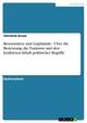 Restauration und Legitimität - Über die Bedeutung, die Funktion und den konkreten Inhalt politischer Begriffe - Christine Kruse