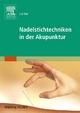 Nadelstichtechniken in der Akupunktur