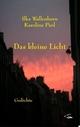 Das kleine Licht - Ilka Wallenborn; Karoline Pied