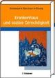 Krankenhaus und soziale Gerechtigkeit - Manfred G Krukemeyer;  Georg Marckmann;  Urban Wiesing