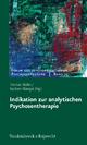 Indikation zur analytischen Psychosentherapie - Norbert Matejek; Thomas Müller