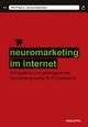 Neuromarketing im Internet. Haufe Sachbuch Wirtschaft - Joana Dabrowski;  Ralf Pispers