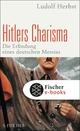Hitlers Charisma - Ludolf Herbst