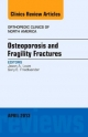 Osteoporosis and Fragility Fractures, an Issue of Orthopedic Clinics