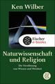 Naturwissenschaft und Religion - Kenneth E. Wilber