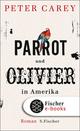 Parrot und Olivier in Amerika - Peter Carey