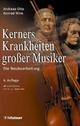 Kerners Krankheiten großer Musiker - Andreas Otte; Konrad Wink