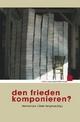 Den Frieden komponieren? - Hartmut Lück; Dieter Senghaas