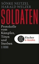 Soldaten - Sönke Neitzel;  Harald Welzer