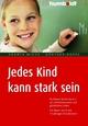 Jedes Kind kann stark sein - Andrea Micus; Günther Hoppe