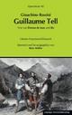 Gioachino Rossini: Guillaume Tell (Wilhelm Tell) - Reto Müller