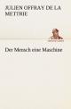Der Mensch eine Maschine - Julien Offray de La Mettrie