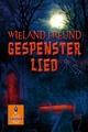 Gespensterlied - Wieland Freund