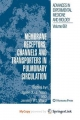 Membrane Receptors, Channels and Transporters in Pulmonary Circulation