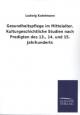 Gesundheitspflege im Mittelalter. Kulturgeschichtliche Studien nach Predigten des 13., 14. und 15. Jahrhunderts - Ludwig Kotelmann
