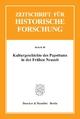 Kulturgeschichte des Papsttums in der Frühen Neuzeit. - Birgit Emich; Christian Wieland