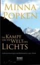 Im Kampf um die Welt des Lichts: Lebenserinnerungen und Bekenntnisse einer Ärztin - Minna Popken