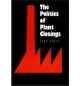 The Politics of Plant Closings (Studies in Government and Public Policy)
