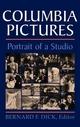 Columbia Pictures: Portrait of a Studio Bernard F. Dick Editor