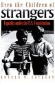Even the Children of Strangers - Donald W. Jackson