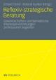 Reflexiv-strategische Beratung - Erhard Tietel;  Roland Kunkel van Kaldenkerken