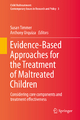 Evidence-Based Approaches for the Treatment of Maltreated Children