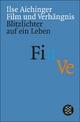 Film und Verhängnis - Ilse Aichinger