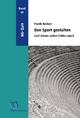 Den Sport gestalten. Carl Diems Leben (1882-1962). Band 3: NS-Zeit - Frank Becker