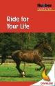 Ride for Your Life - Pauline O'Carolan