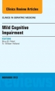 Mild Cognitive Impairment, an Issue of Clinics in Geriatric Medicine