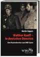 Walther Rauff – In deutschen Dienste - Martin Cüppers; Klaus-Michael Mallmann