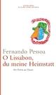 Oh Lissabon, du meine Heimstatt - Fernando Pessoa