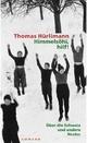 Himmelsöhi, hilf! - Thomas Hürlimann