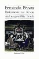 Dokumente zur Person und ausgewählte Briefe - Fernando Pessoa; Georg Rudolf Lind